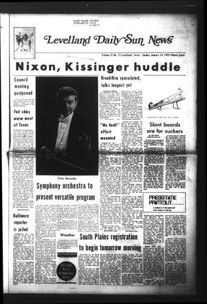 Levelland Daily Sun News (Levelland, Tex.), Vol. 31, No. 73, Ed. 1 Sunday, January 14, 1973