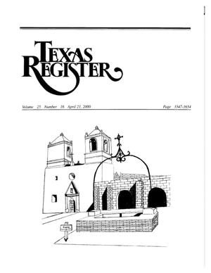 Primary view of object titled 'Texas Register, Volume 25, Number 16, Pages 3347-3654, April 21, 2000'.
