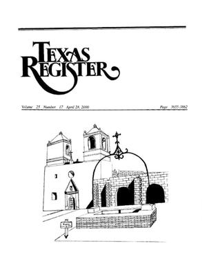 Primary view of object titled 'Texas Register, Volume 25, Number 17, Pages 3655-3862, April 28, 2000'.