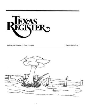 Primary view of object titled 'Texas Register, Volume 25, Number 25, Pages 6003-6238, June 23, 2000'.