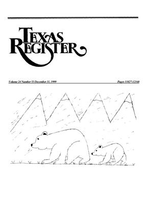 Primary view of object titled 'Texas Register, Volume 24, Number 53, Pages 11827-12168, December 31, 1999'.