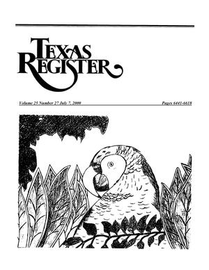 Primary view of object titled 'Texas Register, Volume 25, Number 27, Pages 6441-6618, July 07, 2000'.