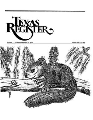 Texas Register, Volume 25, Number 40, Pages 10069-10246, October 06, 2000