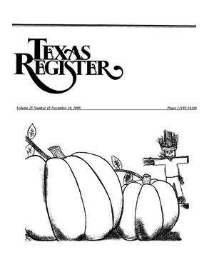 Primary view of object titled 'Texas Register, Volume 25, Number 45, Pages 11185-11340, November 10, 2000'.