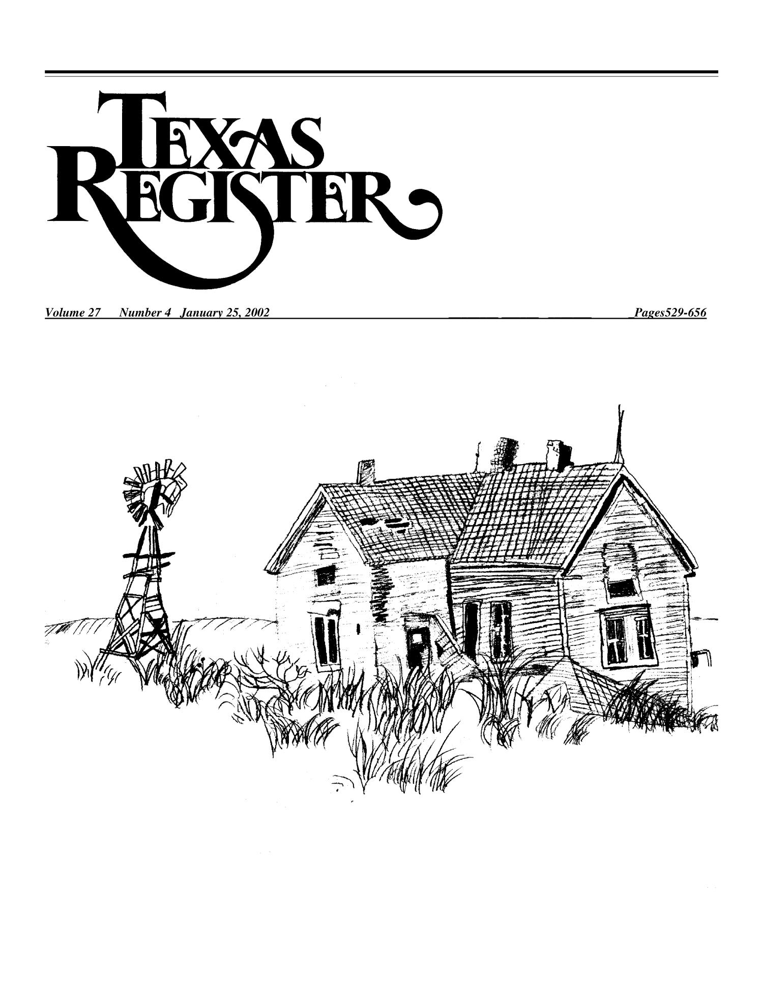 Texas Register, Volume 27, Number 4, Pages 529-656, January 25, 2002                                                                                                      529