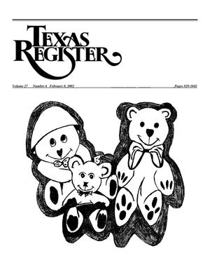 Texas Register, Volume 27, Number 6, Pages 829-1042, February 8, 2002