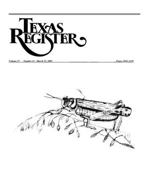 Primary view of object titled 'Texas Register, Volume 27, Number 11, Pages 1941-2130, March 15, 2002'.