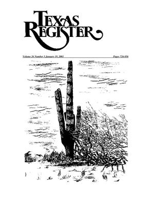 Texas Register, Volume 26, Number 3, Pages 727-856, January 19, 2001