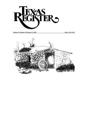 Primary view of object titled 'Texas Register, Volume 26, Number 6, Pages 1213-1432, February 9, 2001'.