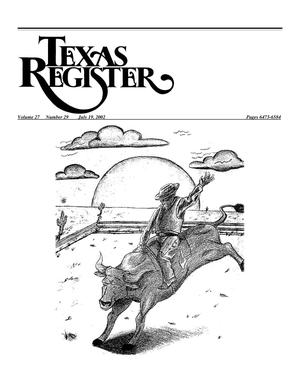 Primary view of object titled 'Texas Register, Volume 27, Number 29, Pages 6473-6584, July 19, 2002'.