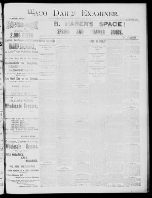 Primary view of object titled 'Waco Daily Examiner (Waco, Tex), Vol. 18, No. 100, Ed. 1, Wednesday, February 25, 1885'.