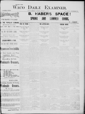 Primary view of object titled 'Waco Daily Examiner (Waco, Tex), Vol. 18, No. 104, Ed. 1, Sunday, March 1, 1885'.