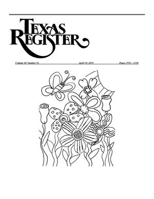 Primary view of Texas Register, Volume 44, Number 16, Pages 1933-2120, April 19, 2019