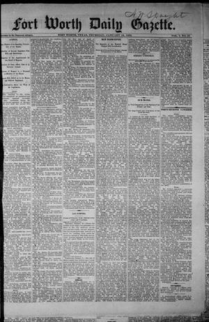 Primary view of object titled 'Fort Worth Daily Gazette. (Fort Worth, Tex.), Vol. 7, No. 28, Ed. 1, Thursday, January 18, 1883'.