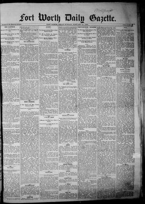 Primary view of object titled 'Fort Worth Daily Gazette. (Fort Worth, Tex.), Vol. 7, No. 31, Ed. 1, Sunday, January 21, 1883'.