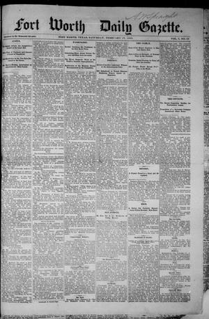 Primary view of object titled 'Fort Worth Daily Gazette. (Fort Worth, Tex.), Vol. 7, No. 53, Ed. 1, Saturday, February 17, 1883'.