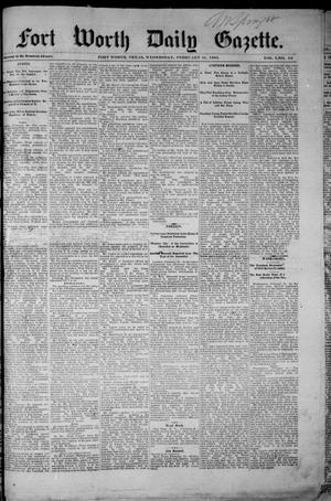 Primary view of object titled 'Fort Worth Daily Gazette. (Fort Worth, Tex.), Vol. 7, No. 56, Ed. 1, Wednesday, February 21, 1883'.