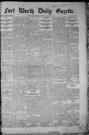 Primary view of object titled 'Fort Worth Daily Gazette. (Fort Worth, Tex.), Vol. 7, No. 71, Ed. 1, Sunday, March 11, 1883'.