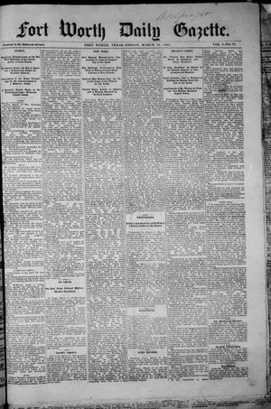 Primary view of object titled 'Fort Worth Daily Gazette. (Fort Worth, Tex.), Vol. 7, No. 75, Ed. 1, Friday, March 16, 1883'.