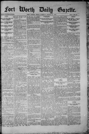 Primary view of object titled 'Fort Worth Daily Gazette. (Fort Worth, Tex.), Vol. 7, No. 78, Ed. 1, Tuesday, March 20, 1883'.