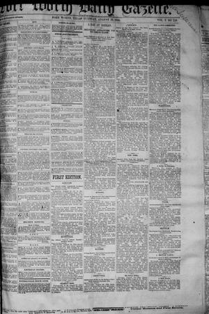 Primary view of object titled 'Fort Worth Daily Gazette. (Fort Worth, Tex.), Vol. 7, No. 226, Ed. 1, Tuesday, August 21, 1883'.