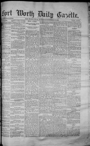 Primary view of object titled 'Fort Worth Daily Gazette. (Fort Worth, Tex.), Vol. 7, No. 258, Ed. 1, Wednesday, September 19, 1883'.