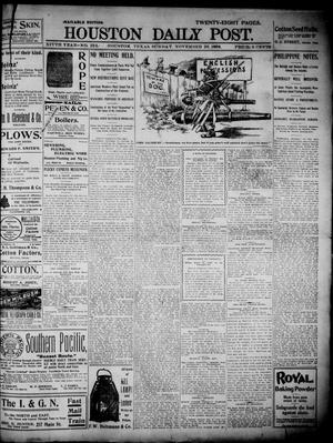 Primary view of object titled 'The Houston Daily Post (Houston, Tex.), Vol. 14, No. 232, Ed. 1, Sunday, November 20, 1898'.