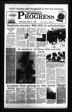Primary view of object titled 'The Aransas Pass Progress (Aransas Pass, Tex.), Vol. 87, No. 14, Ed. 1 Wednesday, May 31, 1995'.