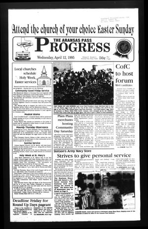 Primary view of object titled 'The Aransas Pass Progress (Aransas Pass, Tex.), Vol. 87, No. 8, Ed. 1 Wednesday, April 12, 1995'.