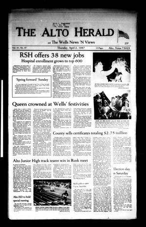 The Alto Herald and The Wells News 'N Views (Alto, Tex.), Vol. 91, No. 47, Ed. 1 Thursday, April 2, 1987