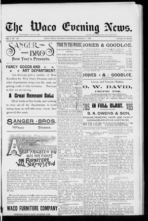 Primary view of object titled 'The Waco Evening News. (Waco, Tex.), Vol. 4, No. 149, Ed. 1, Saturday, January 2, 1892'.