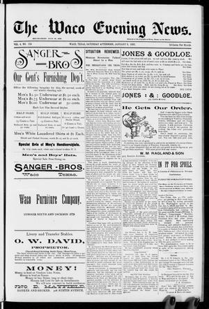 Primary view of object titled 'The Waco Evening News. (Waco, Tex.), Vol. 4, No. 155, Ed. 1, Saturday, January 9, 1892'.
