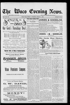 Primary view of object titled 'The Waco Evening News. (Waco, Tex.), Vol. 4, No. 156, Ed. 1, Monday, January 11, 1892'.