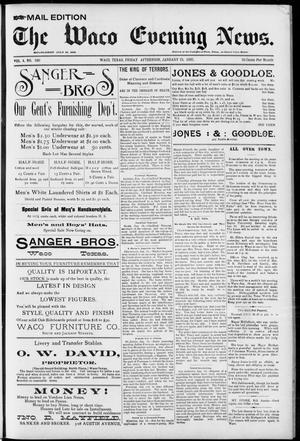 Primary view of object titled 'The Waco Evening News. (Waco, Tex.), Vol. 4, No. 160, Ed. 1, Friday, January 15, 1892'.