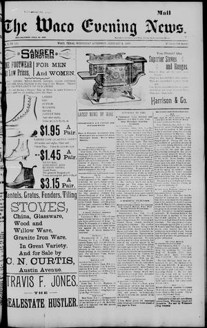 Primary view of object titled 'The Waco Evening News. (Waco, Tex.), Vol. 5, No. 177, Ed. 1, Wednesday, February 8, 1893'.
