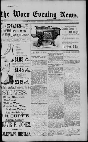 Primary view of object titled 'The Waco Evening News. (Waco, Tex.), Vol. 5, No. 178, Ed. 1, Thursday, February 9, 1893'.
