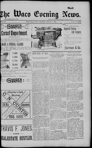 Primary view of object titled 'The Waco Evening News. (Waco, Tex.), Vol. 5, No. 185, Ed. 1, Friday, February 17, 1893'.