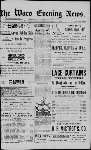 Primary view of object titled 'The Waco Evening News. (Waco, Tex.), Vol. 6, No. 14, Ed. 1, Tuesday, August 1, 1893'.