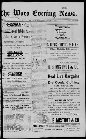 Primary view of object titled 'The Waco Evening News. (Waco, Tex.), Vol. 6, No. 17, Ed. 1, Friday, August 4, 1893'.