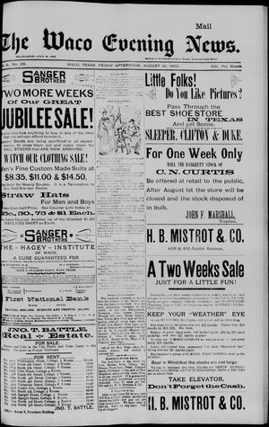 Primary view of object titled 'The Waco Evening News. (Waco, Tex.), Vol. 6, No. 28, Ed. 1, Friday, August 18, 1893'.