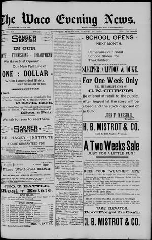 Primary view of object titled 'The Waco Evening News. (Waco, Tex.), Vol. 6, No. 33, Ed. 1, Thursday, August 24, 1893'.