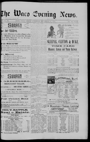 Primary view of object titled 'The Waco Evening News. (Waco, Tex.), Vol. 6, No. 60, Ed. 1, Monday, September 25, 1893'.