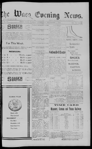 Primary view of object titled 'The Waco Evening News. (Waco, Tex.), Vol. 6, No. 97, Ed. 1, Tuesday, November 7, 1893'.