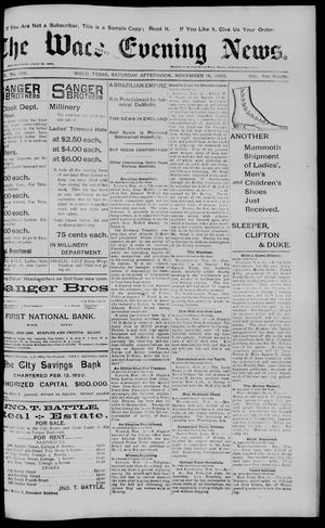 Primary view of object titled 'The Waco Evening News. (Waco, Tex.), Vol. 6, No. 106, Ed. 1, Saturday, November 18, 1893'.