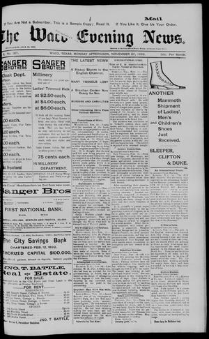 Primary view of object titled 'The Waco Evening News. (Waco, Tex.), Vol. 6, No. 107, Ed. 1, Monday, November 20, 1893'.
