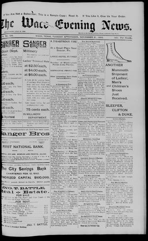 Primary view of object titled 'The Waco Evening News. (Waco, Tex.), Vol. 6, No. 108, Ed. 1, Tuesday, November 21, 1893'.