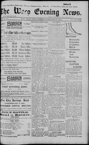 Primary view of object titled 'The Waco Evening News. (Waco, Tex.), Vol. 6, No. 111, Ed. 1, Friday, November 24, 1893'.