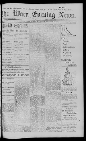 Primary view of object titled 'The Waco Evening News. (Waco, Tex.), Vol. 6, No. 120, Ed. 1, Monday, December 4, 1893'.