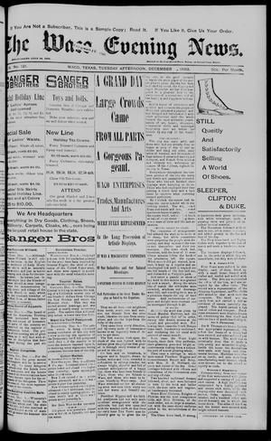 Primary view of object titled 'The Waco Evening News. (Waco, Tex.), Vol. 6, No. 121, Ed. 1, Tuesday, December 5, 1893'.