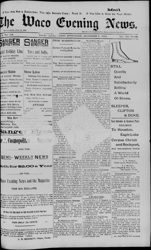 Primary view of object titled 'The Waco Evening News. (Waco, Tex.), Vol. 6, No. 124, Ed. 1, Friday, December 8, 1893'.
